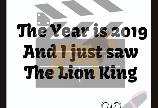 Year 2019-Just Saw The Lion King